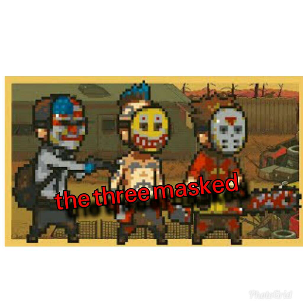 the three masked